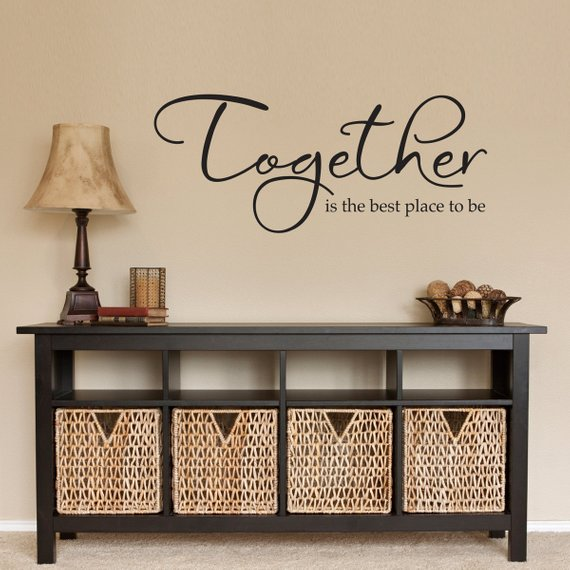 Together Wall Decal - Together is the best place to be - Together